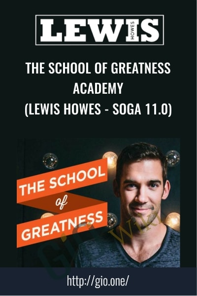 The School of Greatness Academy - Lewis Howes