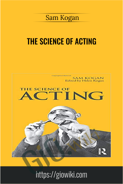 The Science Of Acting - Sam Kogan