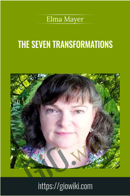 The Seven Transformations - Elma Mayer
