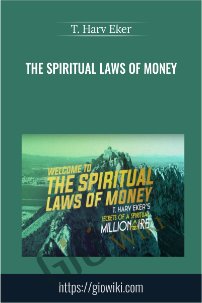 The Spiritual Laws of Money - T. Harv Eker