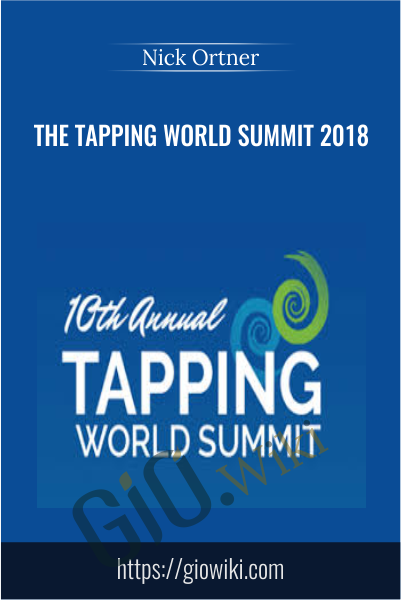 The Tapping World Summit 2018 - Nick Ortner