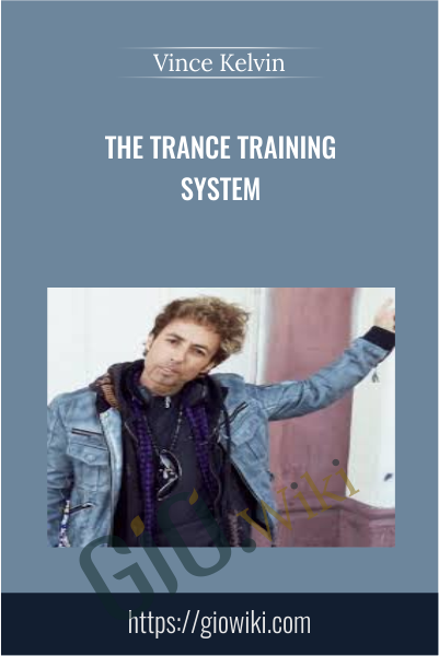 The Trance Training System - Vince Kelvin