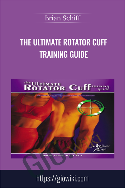 The Ultimate Rotator Cuff Training Guide - Brian Schiff