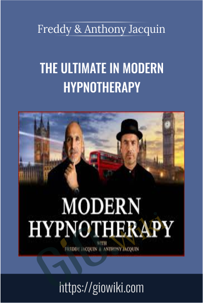 The Ultimate in Modern Hypnotherapy - Freddy & Anthony Jacquin