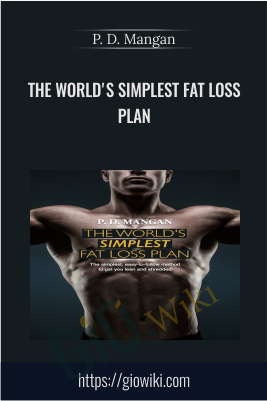 The World's Simplest Fat Loss Plan - P. D. Mangan