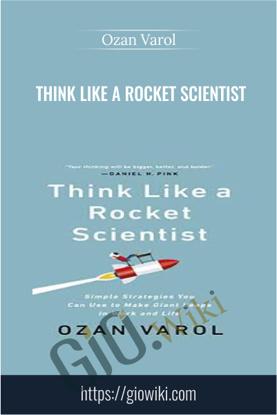 Think Like a Rocket Scientist - Ozan Varol