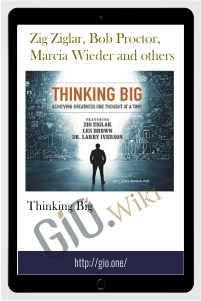 Thinking Big – Zig Ziglar, Bob Proctor, Marcia Wieder and others