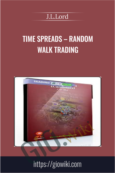 Time Spreads – Random Walk Trading - J.L.Lord