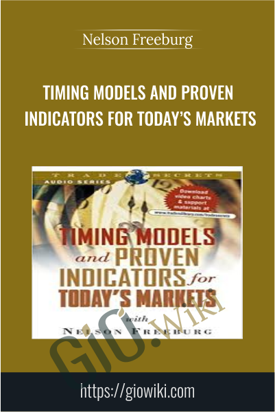 Timing Models and Proven Indicators for Today's Markets - Nelson Freeburg