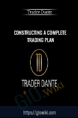 Constructing A Complete Trading Plan – Trader Dante