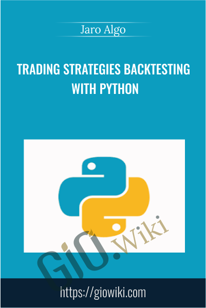 Trading Strategies Backtesting With Python - Jaro Algo
