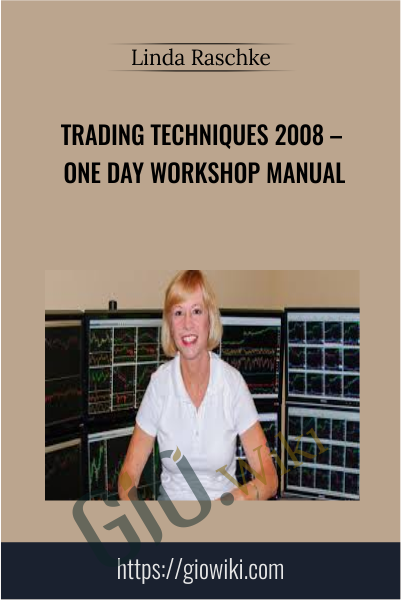 Trading Techniques 2008 – One Day Workshop Manual - Linda Raschke