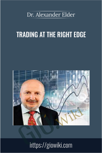 Trading at the Right Edge - Dr. Alexander Elder