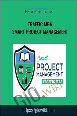 Traffic MBA: Smart Project Management – Ezra Firestone