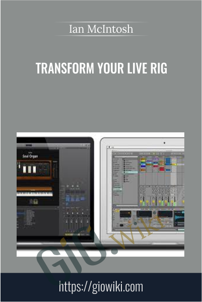 Transform Your Live Rig - Ian McIntosh