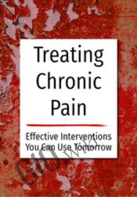 Treating Chronic Pain: Effective interventions you can use tomorrow - Bruce Singer ,  Don Teater &  Martha Teater