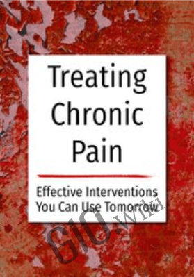 Treating Chronic Pain Effective interventions you can use tomorrow - Bruce Singer, Don Teater & Martha Teater