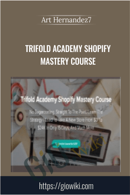 Trifold Academy Shopify Mastery Course - Art Hernandez