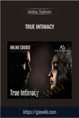 True Intimacy  - Aisha Salem