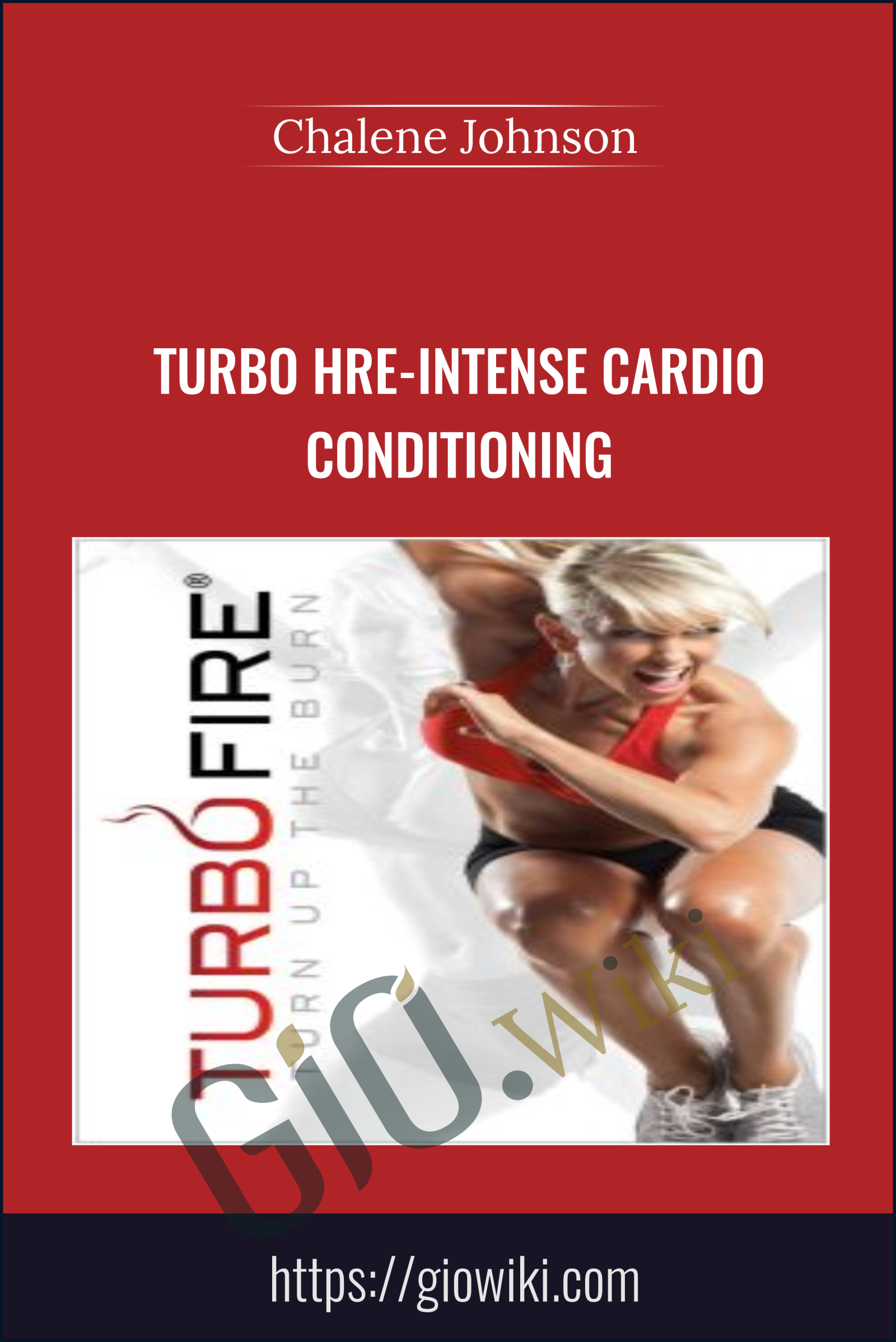 Turbo Hre-Intense Cardio Conditioning - Chalene Johnson