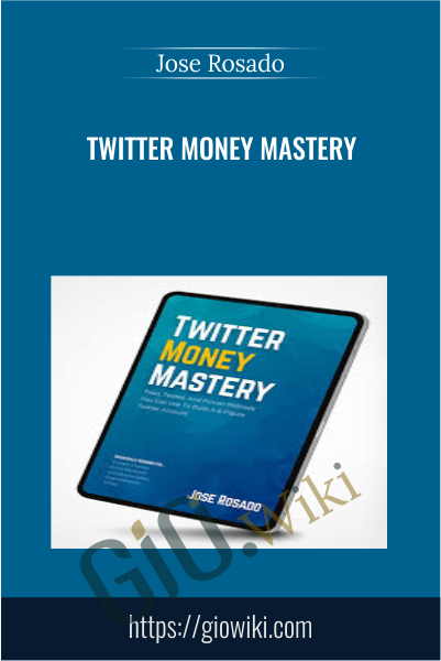 Twitter Money Mastery - Jose Rosado