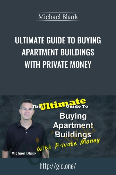 Ultimate Guide to Buying Apartment Buildings with Private Money