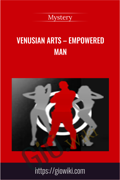Venusian Arts – Empowered Man - Mystery