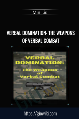 Verbal Domination: The Weapons Of Verbal Combat - Min Liu