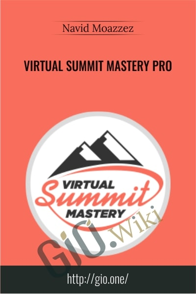 Virtual Summit Mastery Pro - Navid Moazzez