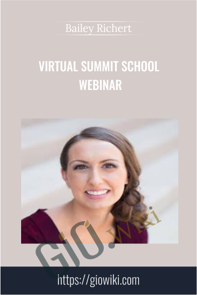 Virtual Summit School Webinar - Bailey Richert