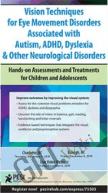 Vision Techniques for Eye Movement Disorders Associated with Autism, ADHD, Dyslexia & Other Neurological Disorders: Hands-on Assessments and Treatments for Children and Adolescents - Robert Constantine