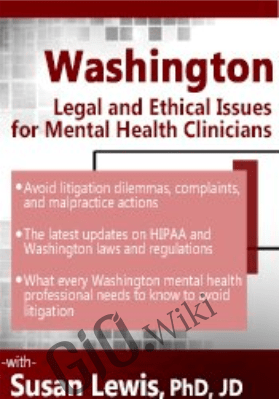 Washington Legal and Ethical Issues for Mental Health Clinicians - Susan Lewis
