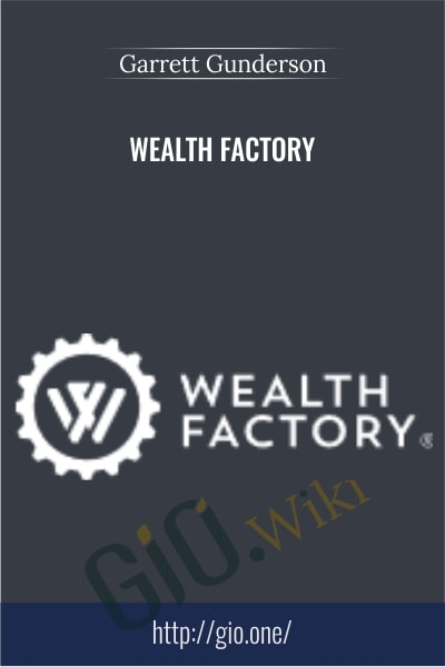 Wealth Factory -  Garrett Gunderson