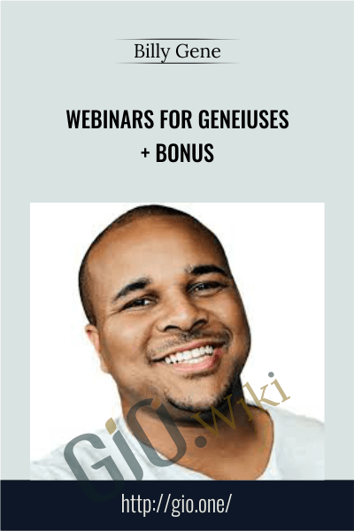Webinars For Geneiuses + Bonus - Billy Gene