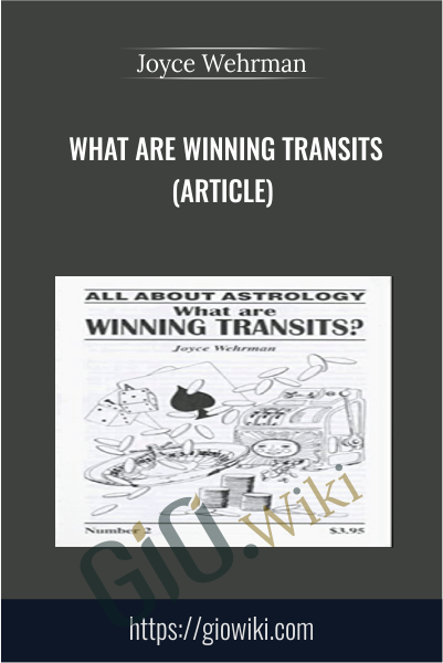 What are Winning Transits (Article) - Joyce Wehrman