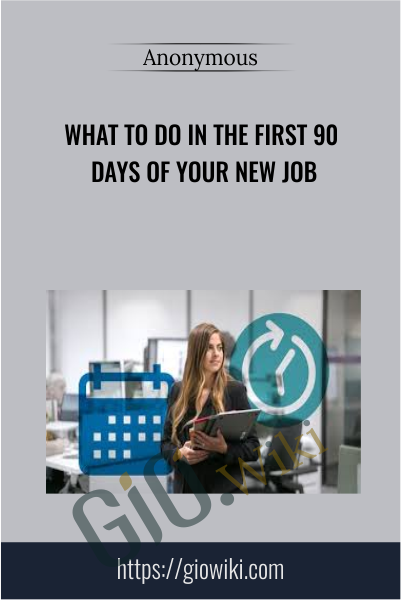 What to Do in the First 90 Days of Your New Job