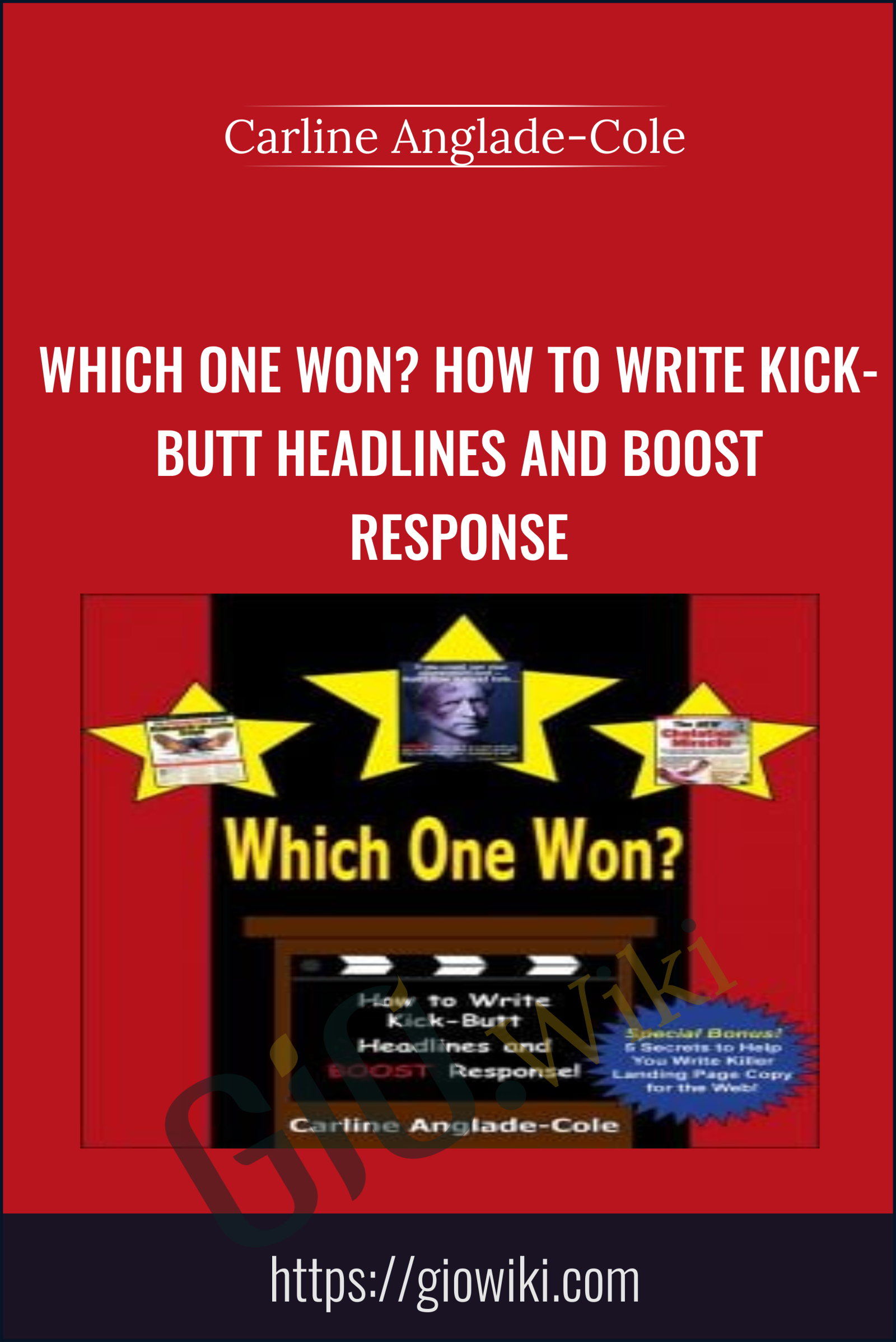 Which One Won? How to Write Kick-Butt Headlines and Boost Response - Carline Anglade-Cole