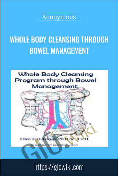 Whole Body Cleansing Through Bowel Management