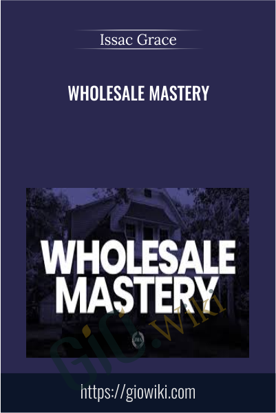 Wholesale Mastery - Issac Grace