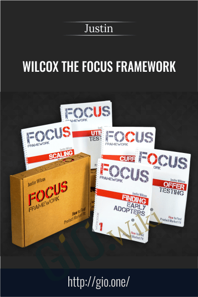Wilcox The Focus Framework - Justin