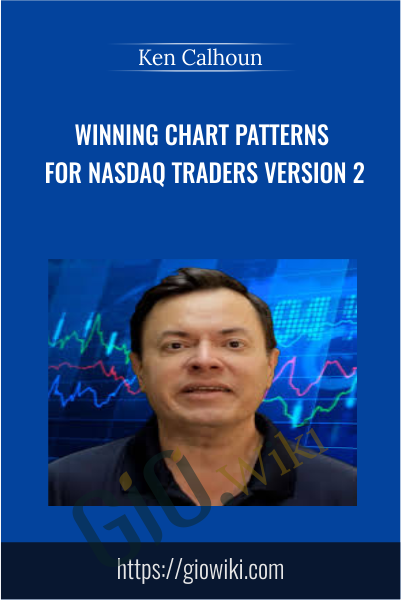 Winning Chart Patterns For NASDAQ Traders Version 2 - Ken Calhoun