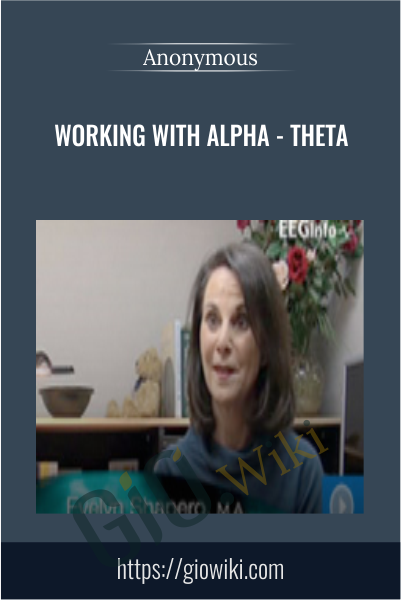 Working with Alpha - Theta