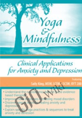 Yoga & Mindfulness: Clinical Applications for Anxiety and Depression - Sally King