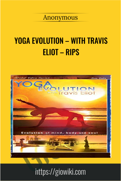 Yoga Evolution – With Travis Eliot – RIPs