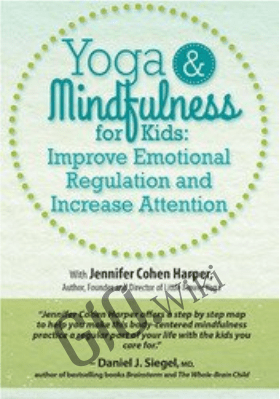 Yoga & Mindfulness for Kids: Improve Emotional Regulation and Increase Attention - Jennifer Cohen Harper