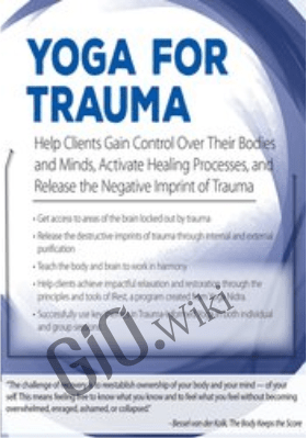Yoga for Trauma: Innovative Mind-Body Strategies that Help Clients Activate Healing Processes and Release the Negative Imprint of Trauma - Michele D. Ribeiro