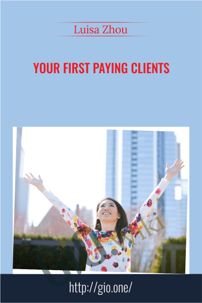 Your First Paying Clients - Luisa Zhou