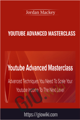 Youtube Advanced Masterclass - Jordan Mackey