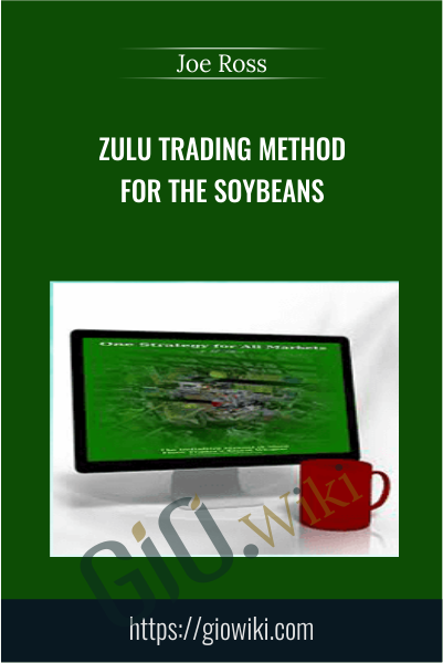 Zulu Trading Method For The Soybeans - Joe Ross