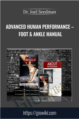 Advanced Human Performance – Foot & Ankle Manual - Dr. Joel Seedman